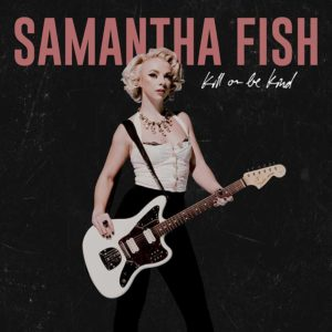 Samantha Fish - Kill or be Kind Tour @ Batschkapp Frankfurt | Frankfurt am Main | Hessen | Deutschland